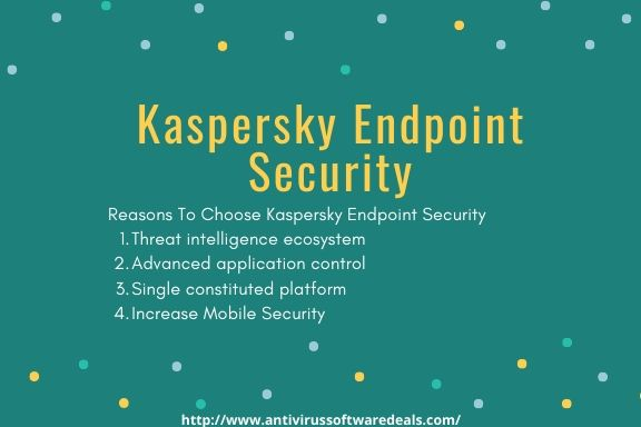 Reason to choose kaspersky Enpoint security