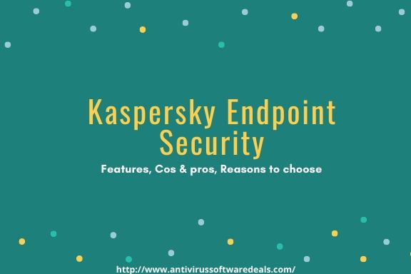 What Is Kaspersky Endpoint security?