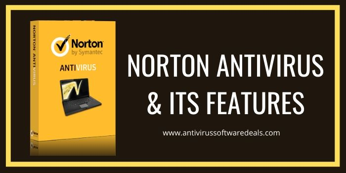 What is Norton Antivirus and What are its Features?