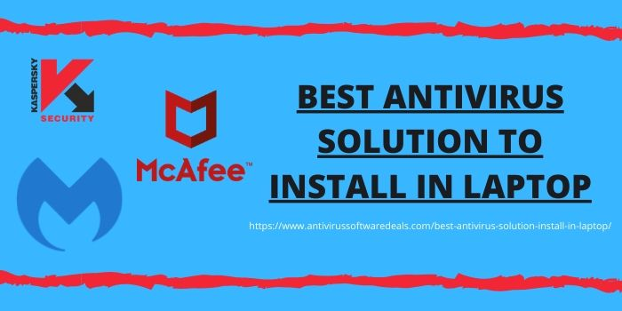 Best Antivirus Solution to Install in Laptop