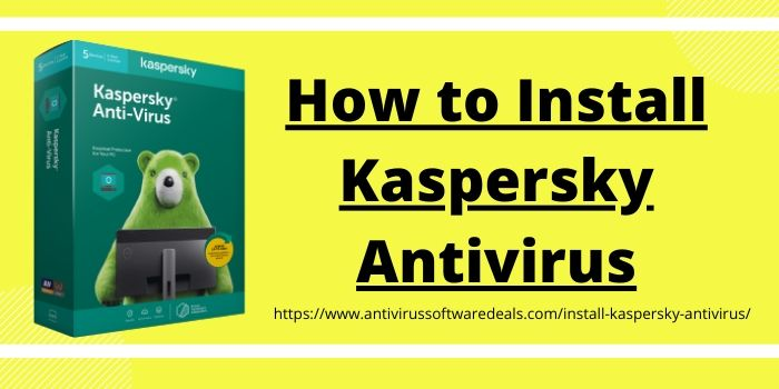 How to Install Kaspersky Antivirus