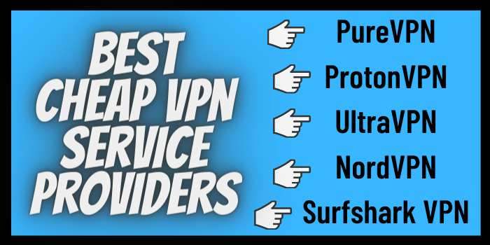 Best Cheap VPN Service Provider