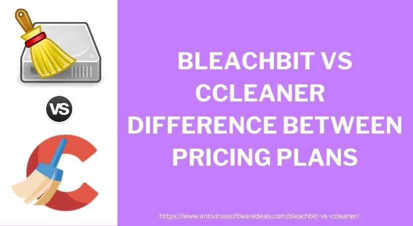 BleachBit Vs Ccleaner Difference Between Pricing Plans