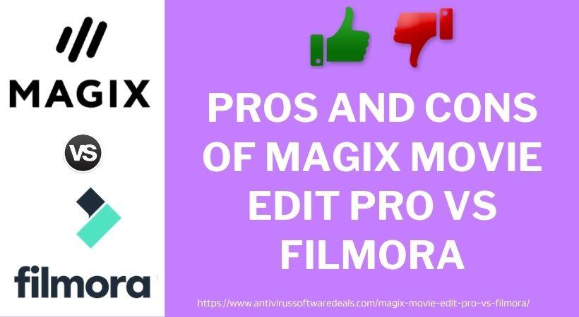 Pros and Cons of Magix Movie Edit Pro vs Filmora