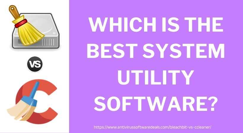 Which Is The Best System Utility Software_