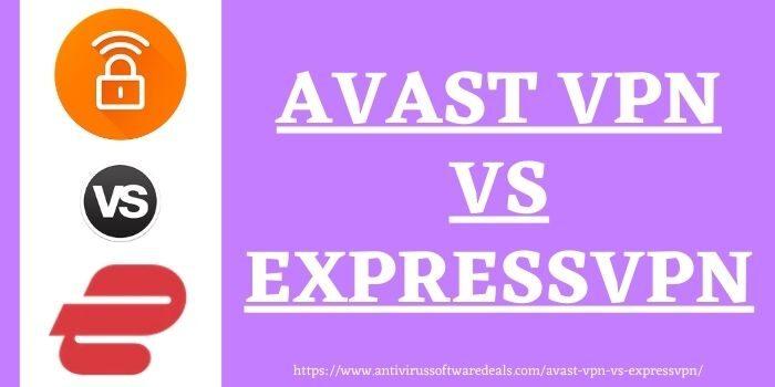 Avast VPN vs ExpressVPN httpswww.antivirussoftwaredeals.com