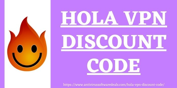 Hola VPN Discount Code www.antivirussotwaredeals.com