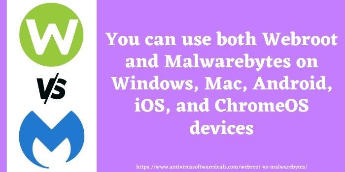 webroot or malwarebytes device compatibility