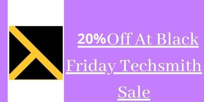TechSmith Black Friday Sale- Upto 20% Off
